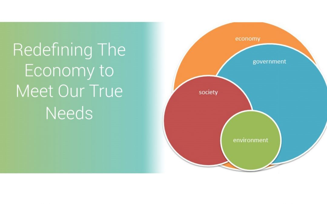 Redefining The Economy to Meet Our True Needs