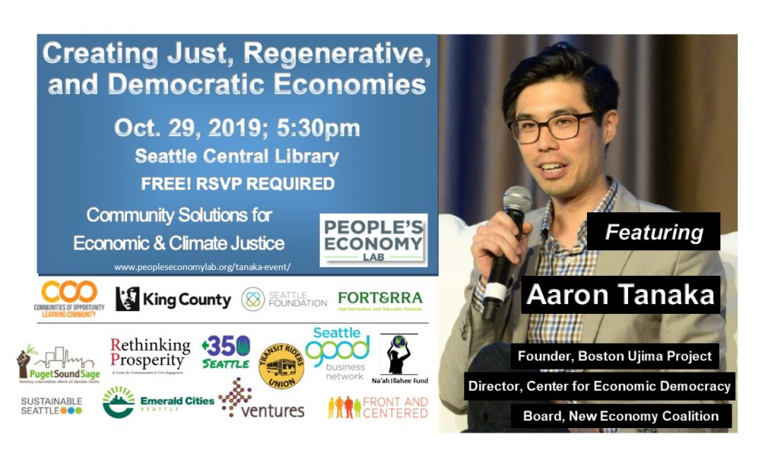 Creating Just, Regenerative, and Democratic Economies with Aaron Tanaka & Local Leaders